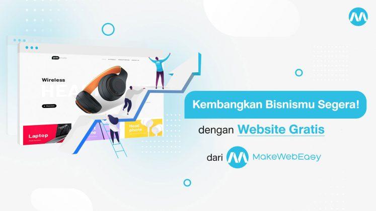 Kembangkan Bisnismu dengan Membuat Website Gratis dari MakeWebEasy_Jasa Pembuatan Website_MakeWebEasy Indonesia